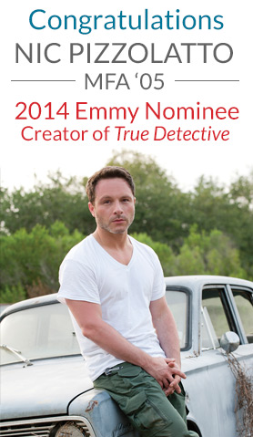 Congratulations to Nic Pizzolatto, MFA '05, 2014 Emmy Nominee Creator of True Detective