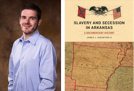 Slavery and Secession in Arkansas: A Documentary History