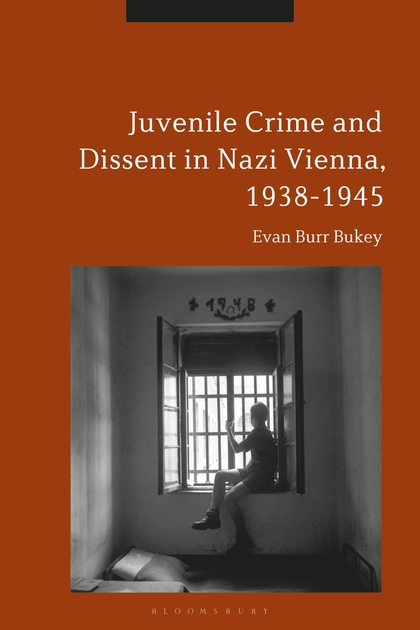 Cover art for Juvenile Crive and Dissent in Nazi Vienna