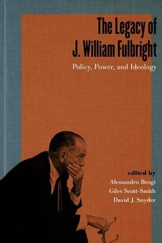 Cover image of The Legacy of J. William Fulbright by Alessandro Brogi