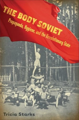 The Body Soviet by Tricia Starks
