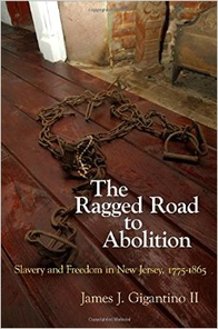 The Ragged Road to Abolition by James Gigantion