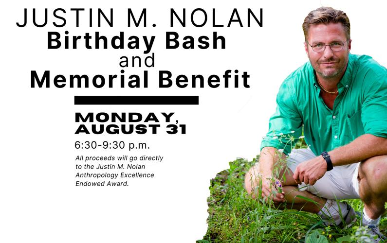 The Justin M. Nolan Birthday Bash and Memorial Benefit will stream live from Prairie Street Live in Fayetteville from 6:30 to 9:30 p.m. Monday, Aug. 31.