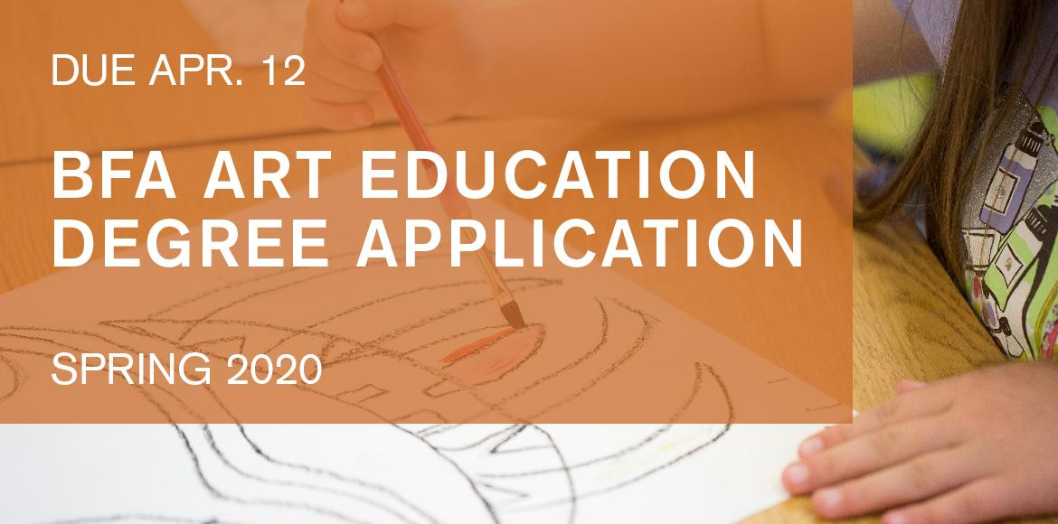 Applications for the BFA Art Education Program are due April 12th.